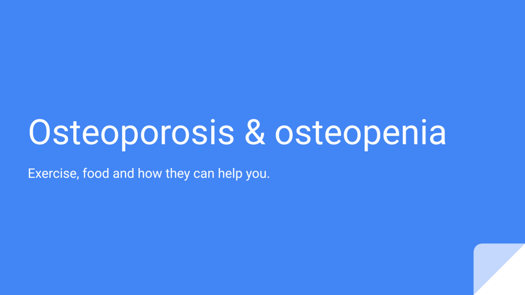 Osteoporosis - Food and exercise